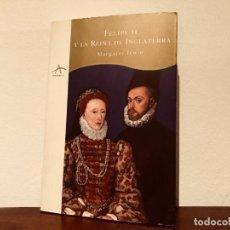 Libros de segunda mano: FELIPE II Y LA REINA DE INGLATERRA. MARGARET IRWIN. ALBA EDITORIAL. IMPERIO ESPAÑOL.CASA AUSTRIA.. Lote 183621587