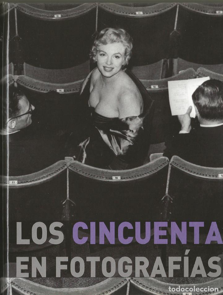 LOS 50 EN FOTOGRAFIAS - VISION GLOBAL HISTORIA SIGLO XX - NUEVO (Libros de Segunda Mano - Historia Moderna)