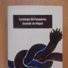 Libros de segunda mano: SOCIOLOGÍA DEL FRANQUISMO / AMADO DE MIGUEL / 1975. EDITORIAL EUROS. Lote 183857495