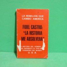 Libros de segunda mano: FIDEL CASTRO - LA HISTORIA ME ABSOLVERA - EDITORIAL MIRASIERRA MADRID AÑO 1975. Lote 183870062