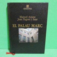 Libros de segunda mano: EL PALAU MARC-ELS MARCH DE REUS Y EL SEU PALAU A LA RAMBLA M,ARRANZ/J.FUGUET-EN CATALA BARNA. 1992. Lote 183870110
