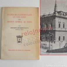 Libros de segunda mano: LA CASA DE CONTRATACIÓN LONJA ARCHIVO GENERAL INDIAS SEVILLA LIBRO HISTORIA ESPAÑA AMÉRICA BERMÚDEZ. Lote 184031333