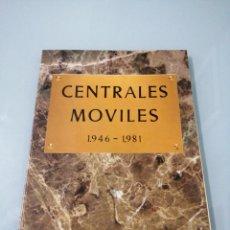 Libros de segunda mano: CENTRALES MÓVILES 1947-1981. ENDESA. CURIOSO LIBRO HISTÓRICO.. Lote 183767275
