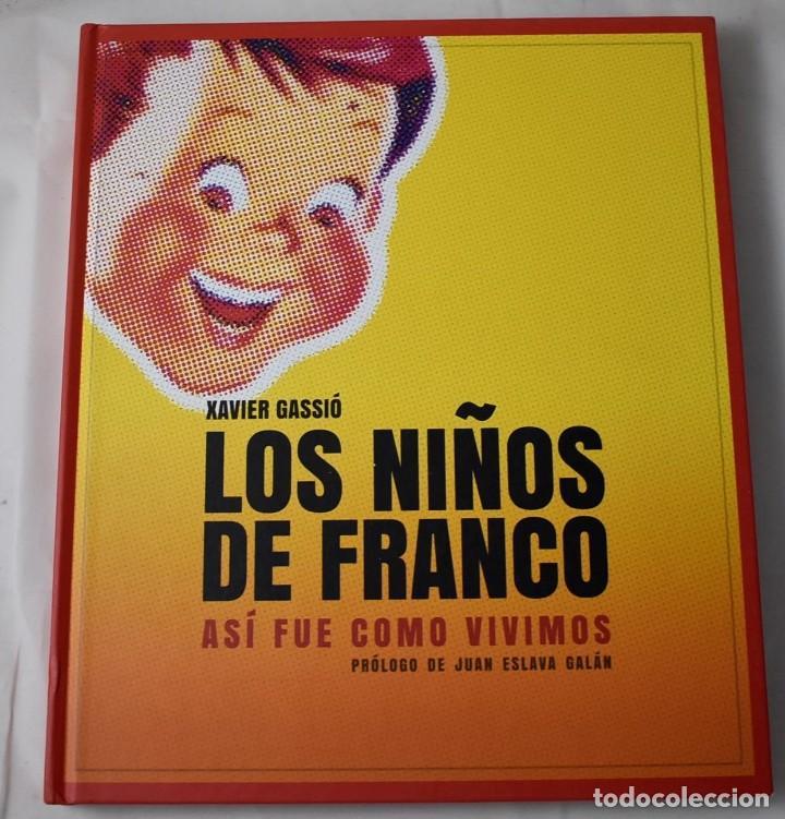 LOS NIÑOS DE FRANCO. GASSIÓ, XAVIER. (Libros de Segunda Mano - Historia Moderna)