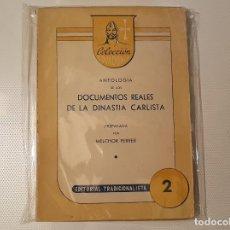 Libros de segunda mano: MELCHOR FERRER - ANTOLOGIA DE LOS DOCUMENTOS REALES DE LA DINASTIA CARLISTA.1951 - TRADICIONALISTA. Lote 184478057