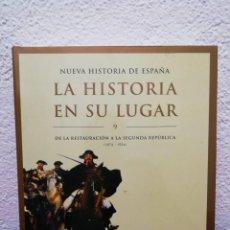 Libros de segunda mano: NUEVA HISTORIA DE ESPAÑA. LA HISTORIA EN SU LUGAR. VOLUMEN 9. AÑO 2002. Lote 184545181