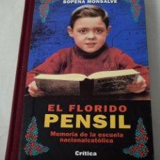 Libros de segunda mano: EL FLORIDO PENSIL. MEMORIA DE LA ESCUELA NACIONALCATÓLICA. SOPEÑA MONSALVE, ANDRÉS. Lote 184611085