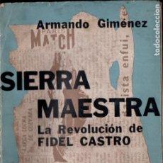 Libros de segunda mano: ARMANDO GIMÉNEZ : SIERRA MAESTRA - LA REVOLUCIÓN DE FIDEL CASTRO (LAUTARO, 1959). Lote 184643826
