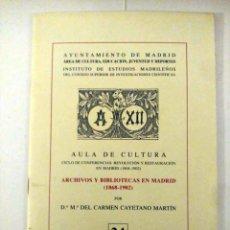 Libros de segunda mano: ARCHIVOS Y BIBLIOTECAS EN MADRID (1868-1902), DÑA. Mª DEL CARMEN CAYETANO MARTÍN. Lote 184655190