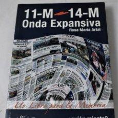 Libros de segunda mano: 11-M - 14-M. ONDA EXPANSIVA. ARTAL, ROSA MARÍA. Lote 184700302
