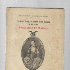 Libros de segunda mano: INFORMES SOBRE LA MUERTE DE LA REINA MARIA LUISA DE ORLEANS MADRID 1944. Lote 184915576