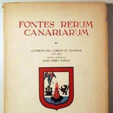Libros de segunda mano: SERRA RAFOLS, ELIAS - FONTES RERUM CANARIARUM IV. ACUERDOS DEL CABILDO DE TENERIFE 1497-1507 - TENER. Lote 184916137