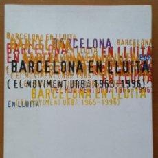 Libros de segunda mano: BARCELONA EN LLUITA EL MOVIMENT URBÀ 1965 - 1996 HUERTAS-MARC ANDREU FAVB 1996 HISTORIA VECINAL. Lote 186323580