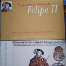 Libros de segunda mano: EL APRENDIZAJE CORTESANO DE FELIPE II. Lote 187108090
