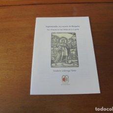Libros de segunda mano: SEGISMUNDO REY MÁRTIR DE BORGOÑA. SUS RELIQUIAS EN SAN MILLÁN DE LA COGOLLA Y SAN ANDRÉS DE BOLIVAR . Lote 187196530