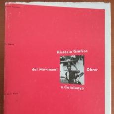 Libros de segunda mano: HISTÒRIA GRÀFICA DEL MOVIMENT OBRER A CATALUNYA. Lote 187197975