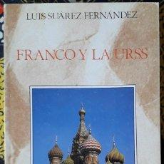 Libros de segunda mano: LUIS SUÁREZ FERNÁNDEZ . FRANCO Y LAS URSS. LA DIPLOMACIA SECRETA (1946-1970). Lote 187206563