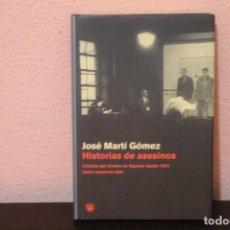 Libros de segunda mano: HISTORIAS DE ASESINOS CRONICA DEL CRIMEN EN ESPAÑA DESDE 1970 HASTA NUESTROS DIAS. Lote 187215160