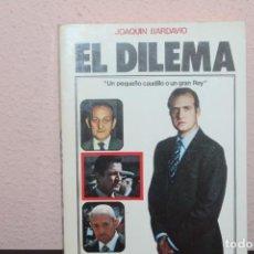 Libros de segunda mano: EL DILEMA UN PEQUEÑO CAUDILLO O UN GRAN REY. Lote 187217560