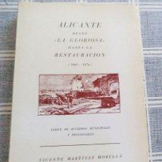Libros de segunda mano: ALICANTE DESDE LA GLORIOSA HASTA LA RESTAURACIÓN 1868-1874 ÍNDICE DE ACUERDOS MUNICIPALES Y PROVINCI. Lote 187224168
