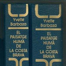 Libros de segunda mano: NUMULITE EL PAISATGE HUMÀ DE LA COSTA BRAVA YVETTE BARBAZA EDICIONS 62 VOL. I I II. Lote 187534297