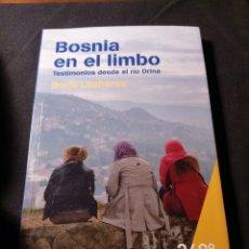 Libros de segunda mano: BOSNIA EN EL LIMBO. TESTIMONIOS DESDE EL RÍO DRINA. BORJA LASHERAS. FIRMA AUTOR. Lote 187537397