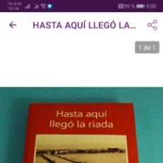 Libros de segunda mano: HASTA AQUÍ LLEGÓ LA RIADA DE FRANCISCO PÉREZ PUCHE. Lote 187542843