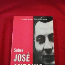 Libros de segunda mano: FALANGE. SOBRE JOSE ANTONIO. ENRIQUE DE AGUINAGA. EMILIO GONZALEZ NAVARRO. Lote 188458908