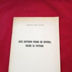 Libros de segunda mano: FALANGE. JOSE ANTONIO PRIMO DE RIVERA, DESDE EL FUTURO. RICARDO DE LA CIERVA.. Lote 188459235