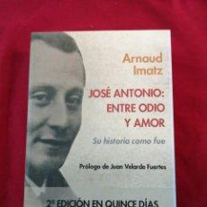 Libros de segunda mano: FALANGE. JOSE ANTONIO: ENTRE ODIO Y AMOR. ARNAUD IMATZ.. Lote 221239338