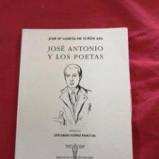 Libros de segunda mano: FALANGE. JOSE ANTONIO Y LOS POETAS. JOSE MARIA GARCIA DE TUÑON AZA. EDUARDO LOPEZ PASCUAL. Lote 188460071