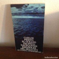 Libros de segunda mano: EL OCÉANO PACÍFICO. NAVEGANTES ESPAÑOLES DEL S. XVLL CARLOS PRIETO. ALIANZA EDITORIAL. Lote 188561291