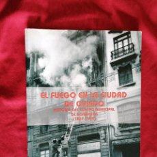 Libros de segunda mano: EL FUEGO EN OVIEDO. HISTORIA DEL CUERPO DE BOMBEROS. TORRES RUIZ. OVIEDO, CIUDAD CULTURAL. Lote 217697023
