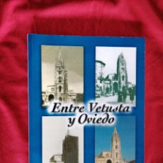Libros de segunda mano: ENTRE VETUSTA Y OVIEDO. ESTEBAN GRECIET. OVIEDO, CIUDAD CULTURAL. Lote 189093116