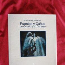 Libros de segunda mano: FUENTES Y CAÑOS DE OVIEDO Y SU CONCEJO. CARMEN RUIZ-TILVE ARIAS. ASTURIAS. Lote 189093187