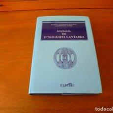 Libros de segunda mano: MANUAL DE ETNOGRAFÍA CÁNTABRA (GLEZ, ECHEGARAY Y DIAZ G.) ETNOGRAFÍA DE CANTABRIA. 1ª EDICIÓN 1988. Lote 189256805