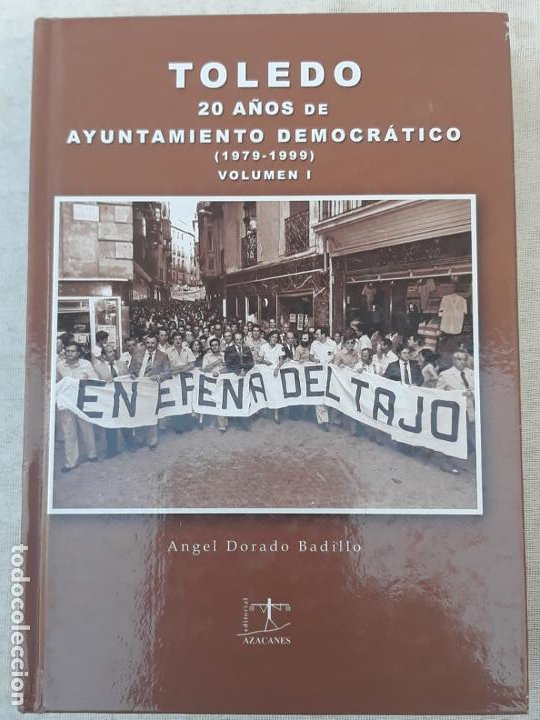Libros de segunda mano: TOLEDO - 20 AÑOS DE AYUNTAMIENTO DEMOCRATICO ( 1979 -1999 ) COMPLETO - VOLUMENES I Y II. - Foto 2 - 189511348