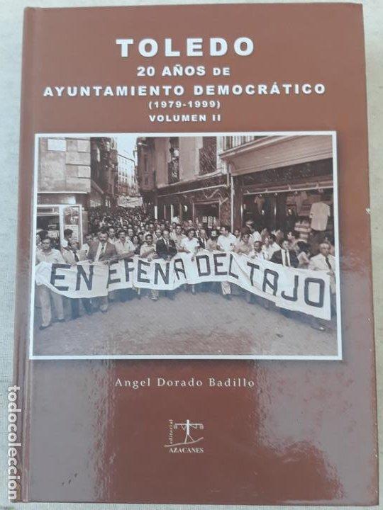 Libros de segunda mano: TOLEDO - 20 AÑOS DE AYUNTAMIENTO DEMOCRATICO ( 1979 -1999 ) COMPLETO - VOLUMENES I Y II. - Foto 3 - 189511348