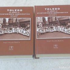 Libros de segunda mano: TOLEDO - 20 AÑOS DE AYUNTAMIENTO DEMOCRATICO ( 1979 -1999 ) COMPLETO - VOLUMENES I Y II.. Lote 189511348