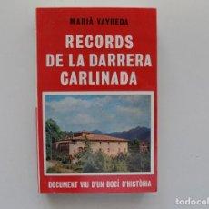 Libros de segunda mano: LIBRERIA GHOTICA.MARIÀ VAYREDA. RECORDS DE LA DARRERA CARLINADA. 1982. . Lote 189839780