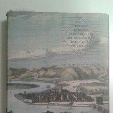 Libros de segunda mano: EL PUERTO DE BILBAO COMO REFLEJO DEL DESARROLLO INDUSTRIAL DE VIZCAYA. NATIVIDAD DE LA PUERTA. Lote 225009432