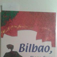 Libros de segunda mano: BILBAO ITSAS GORA. 700 AÑOS DE HISTORIA. EUSEBIO RIOS. Lote 189895721