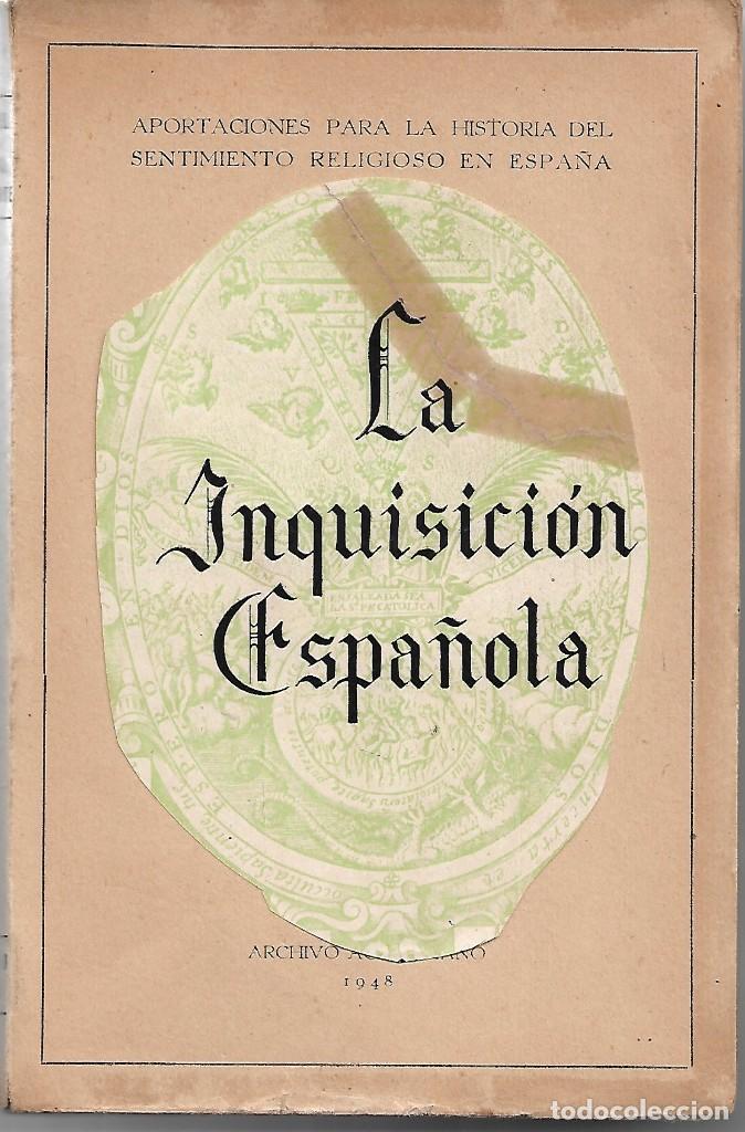 LA INQUISICIÓN ESPAÑOLA. DE MIGUEL DE LA PINTA LLORENTE (Libros de Segunda Mano - Historia Moderna)