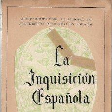 Libros de segunda mano: LA INQUISICIÓN ESPAÑOLA. DE MIGUEL DE LA PINTA LLORENTE. Lote 189951888