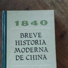 Libros de segunda mano: BREVE HISTORIA MODERNA DE CHINA . Lote 190142253