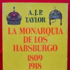 Libros de segunda mano: LA MONARQUÍA DE LOS HABSBURGO 1809 - 1918. PRIMERA EDICIÓN. AÑO: 1983. . Lote 190235081