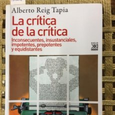Libros de segunda mano: LA CRITICA DE LA CRITICA, ALBERTO REIG TAPIA. Lote 213447311