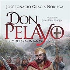 Libros de segunda mano: DON PELAYO, EL REY DE LAS MONTAÑAS - JOSE IGNACIO GRACIA NORIEGA. Lote 266474233