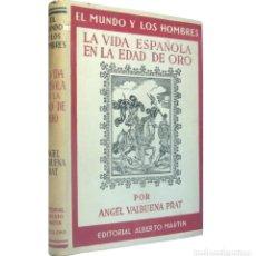 Libros de segunda mano: 1942 - 1ª ED. - LA VIDA ESPAÑOLA EN LA EDAD DE ORO - ANGEL VALBUENA PRAT - ILUSTRADO, LÁMINAS. Lote 190634606