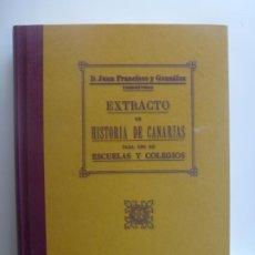 Libros de segunda mano: EXTRACTO DE HISTORIA DE CANARIAS PARA USO DE ESCUELAS Y COLEGIOS. JUAN FRANCISCO GONZÁLEZ. . Lote 190722988